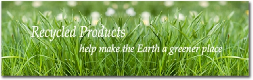 Recycled Products - help make the Earth a greener place